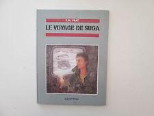 LE VOYAGE DE SUGA EO1990 TBE AVEC ETIQUETTE DE BIBLIO PRAT