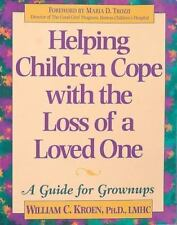 Helping Children Cope with the Loss of a Loved One: A Guide for Grownups by Kroe