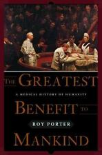 The Greatest Benefit to Mankind: A Medical History of Humanity, Roy Porter, Good