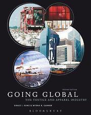 Going Global: The Textile and Apparel Industry, Garner, Myrna B., Kunz, Grace I.