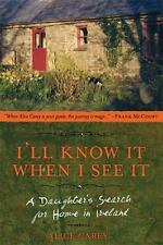 I'll Know It When I See It: A Daughter's Search for Home in Ireland-ExLibrary