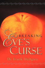 NEW Breaking Eve's Curse by Frank Hultgren