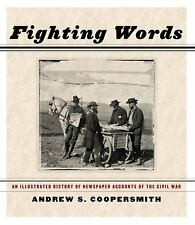 Fighting Words: An Illustrated History of Newspaper Accounts of the Civil War, A