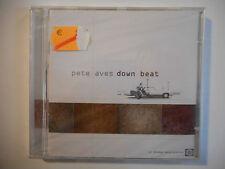 PETE AVES : DOWN BEAT ♦ CD ALBUM NEUF / NEW ♦