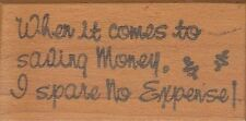 """""""when it comes to saving money…""""  raindrops Wood Mounted Rubber Stamp 2 1/4 x 1"""""""