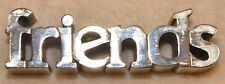 """FRIENDS METAL SIGN ALUMINUM THICK BLOCKY STAND UP 5"""" LONG 5 OZ."""
