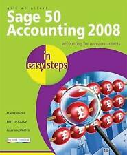 Sage 50 Accounting 2008 In Easy Steps: for Accounts, Accounts Plus, Professional