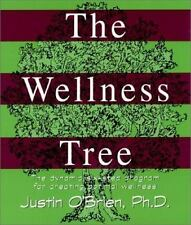The Wellness Tree: The Dynamic Six Step Program for Creating Optimal Wellness