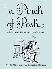 A Pinch of Posh: A Beginner's Guide to Being Civilised,Laurence Llewelyn-Bowen,