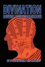 Divination - Dowsing Your Sub-Conscious                                      ...