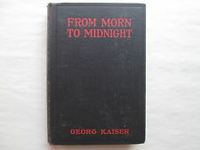 FROM MORN TO MIDNIGHT by Georg Kaiser A PLAY IN SEVEN SCENES 1922 hc PHOTOPLAY