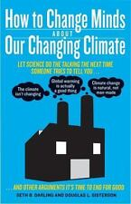 How to Change Minds about Our Changing Climate : Let Science Do the Talking...