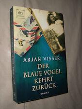 Arjan Visser: Der blaue Vogel kehrt zurück (Klappenbroschur)