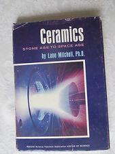 ' CERAMICS; STONE AGE TO SPACE AGE' LANE MITCHELL Ph.D. 1963 1st ED. H/B BOOK
