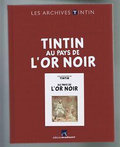 TINTIN - Hergé  ARCHIVES   AU PAYS DE L'OR NOIR   N&B  2014  Parfait état
