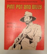 PINT POT AND BILLY ...Selection of AUSTRALIAN & NEW ZEALAND FOLKSONGS