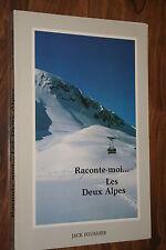 RACONTE MOI LES DEUX ALPLES par JACK FOURNIER  éd.1986 PHOTOGRAPHIES    BON ETAT
