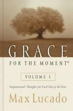 Grace for the Moment : Inspirational Thoughts for Each Day of the Year by Max...