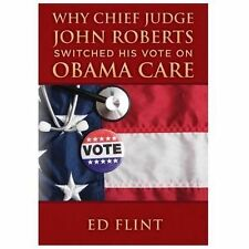 Why Chief Judge John Roberts Switched His Vote on Obama Care
