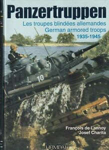 PANZERTRUPPEN - LES TROUPES BLINDEES ALLEMANDE - GERMAN ARMORED TROOPS 1935-1945