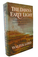 Walter Lord THE DAWN'S EARLY LIGHT  1st Edition 1st Printing