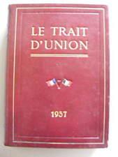Revue Le Trait d'Union 1937 Anciens Combattants Fascisme Mussolini 12 numéros