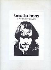BEATLE HANS & THE PAISLEY PERVERTS live tonight sold out ONLY 193 COPIES LIM ED.