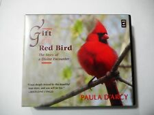 Gift of the Red Bird: The Story of a Divine Encounter by Paula D'Arcy...