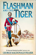 Flashman and the Tiger: And Other Extracts from the Flashman Papers (Flashman 11