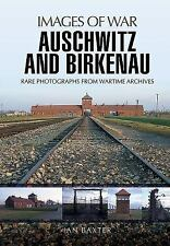 Auschwitz and Birkenau: Rare Photographs from Wartime Archives (Images Of War),