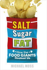 SALT SUGAR FAT: HOW THE FOOD GIANTS HOOKED US(TRADE PAPERBACK) LIKE NEW