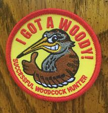 """I Got A Woody!"" Successful Woodcock Hunter Patch"