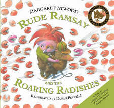 New RUDE RAMSAY AND THE ROARING RADISHES Margaret Atwood/Petricic  INCLUDES CD