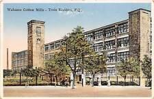 TROIS RIVIERES, QUEBEC,CANADA ~ WABASSO COTTON MILLS FACTORY ~ c. 1910-20