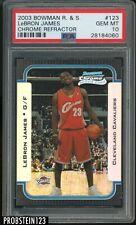 2003-04 Bowman Chrome Refractor #123 LeBron James RC Rookie 85/300 PSA 10
