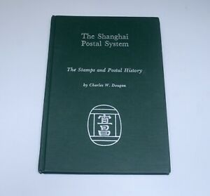 The SHANGHAI Postal System by Charles W Dougan Stamps and Postal History 1981