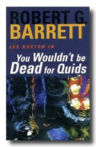 Robert G Barrett YOU WOULDN'T BE DEAD FOR QUIDS Les Norton Kings Cross 1999