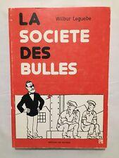 BD - La société des Bulles / 1977 / WILBUR LEGUEBE / VIE OUVRIERE