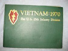 25th Infantry Division in Vietnam Tropic Lightning 1970 ( OCT- 1969 - OCT 1970 )