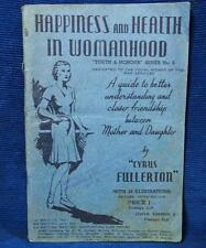 WWII Happiness and Health in Womanhood by Cyrus Fullerton 1943 Book