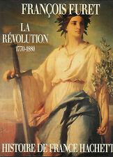 François Furet : La Révolution de Turgot à Jules Ferry 1770 - 1880