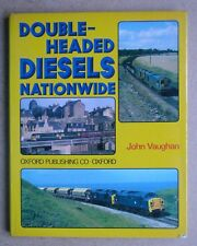 Double-Headed Diesels Nationwide. By John Vaughan. 1980 HB in DJ. Photographs