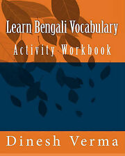 Learn Bengali Vocabulary Activity Workbook (Bengali Edition) by Dinesh Verma