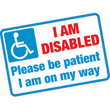 I Am Disabled Please Be Patient Vinyl Sticker Front Door Motability Home Carer