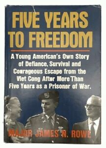 Major James N. Rowe: Five Years to Freedom (POW)