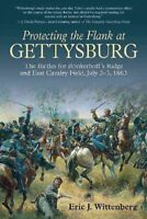 Protecting the Flank at Gettysburg : The Battles for Brinkerhoff's Ridge and ...
