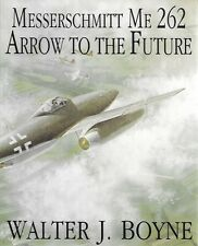Schiffer Messerschmitt Me 262 Arrow To The Future German Jet Aircraft WW II