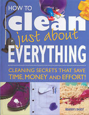 """LIKE NEW """"How to Clean Just About Everything"""" Reader's Digest Hardcover"""