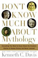 Don't Know Much About Mythology: Everything You Need to Know About the Greatest