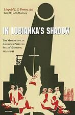 In Lubianka's Shadow: The Memoirs of an American Priest in Stalin's Moscow, 1934